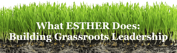 What ESTHER Does: Building Grassroots Leadership