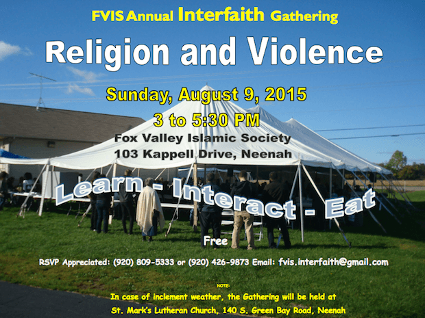 FVIS Interfaith Gathering - Religion & Violence - 9 Aug 2015, 3-5:30 pm - 103 Kappell Dr., Neenah