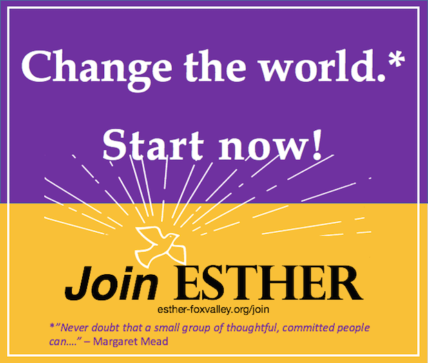 Change the world.* Start now! Join ESTHER.