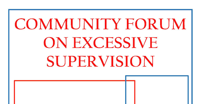 Community Forum on Excessive Supervision
