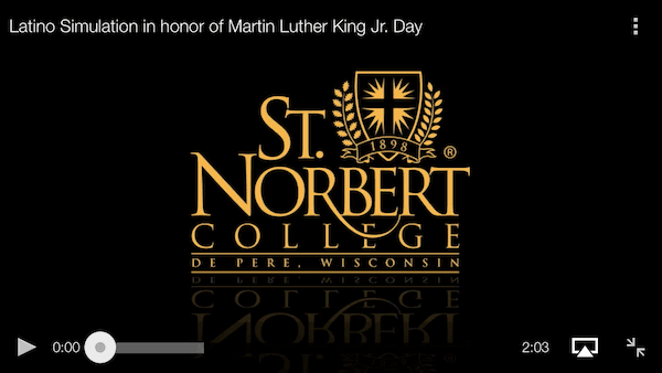 Video of MLK Day Latino Simulation at Saint Norbert College