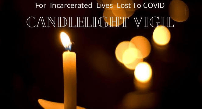 For incarcerated lives lost to COVID Candlelight Vigil