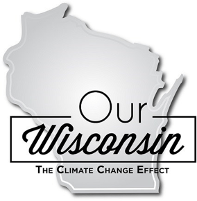 Our Wisconsin: Climate Change Effects