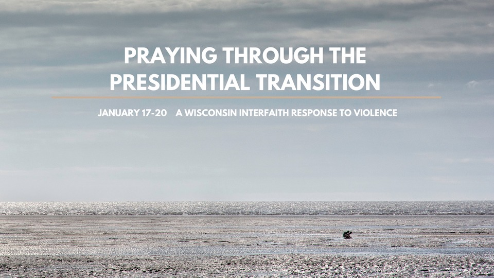 Praying Through the Presidential Transition: An Interfaith Response to Violence